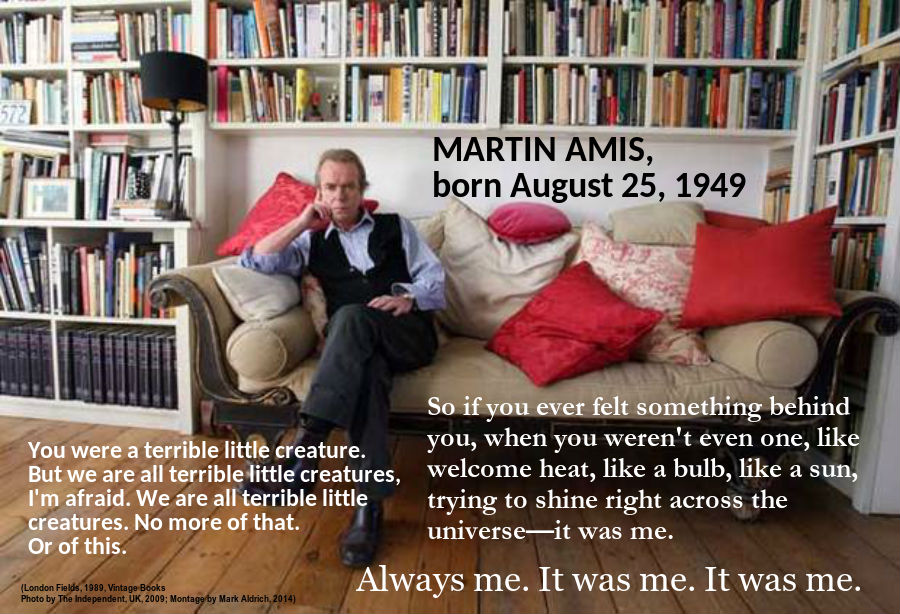 Photo, 2009, by The Independent; montage 2014, by Mark Aldrich; London Fields, 1989 Martin Amis, Vintage Books